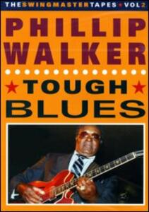 Phillip Walker. Tough Blues - DVD