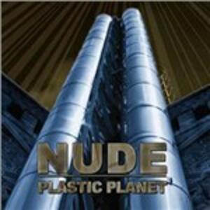 Plastic Planet - CD Audio di Nude
