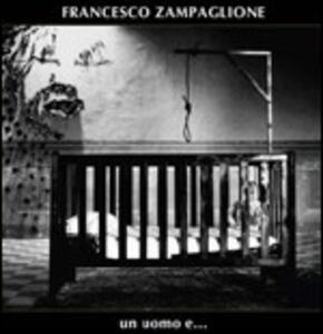 Un uomo e... - CD Audio di Francesco Zampaglione