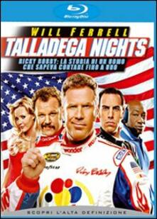 Talladega Nights. Ricky Bobby: la storia di un uomo che sapeva contare... di Adam McKay - Blu-ray