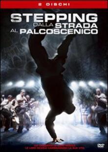 Stepping. Dalla strada al palcoscenico di Sylvain White - DVD