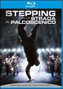Stepping. Dalla strada al palcoscenico di Sylvain White - Blu-ray