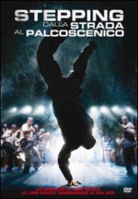 Cover Dvd Stepping. Dalla strada al palcoscenico