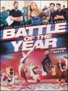 Battle of the Year. La vittoria è in ballo di Benson Lee - DVD