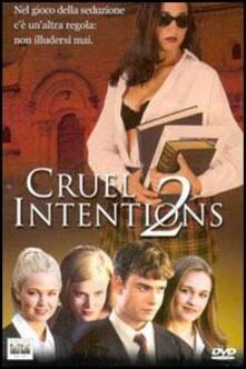 Cruel Intentions 2 di Roger Kumble - DVD