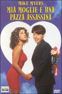 Mia moglie è una pazza assassina di Thomas Schlamme - DVD