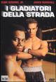 Cover Dvd DVD I gladiatori della strada