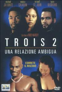 Locandina Trois 2. Una relazione ambigua