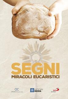 Segni. Miracoli eucaristici (DVD) di Matteo Ceccarelli - DVD