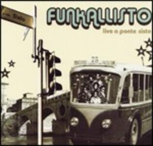 Live a Ponte Sisto - CD Audio di Funkallisto