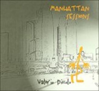 Manhattan Sessions - CD Audio di Valerio Piccolo