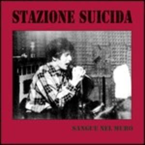 Sangue nel muro - CD Audio di Stazione Suicida
