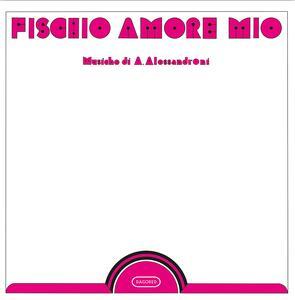 Fischio amore mio - Vinile LP di Alessandro Alessandroni