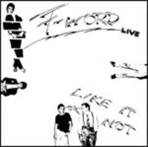 Like it or Not Live - CD Audio di F-Word