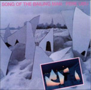 Song Of The Bailing Man - Vinile LP di Pere Ubu
