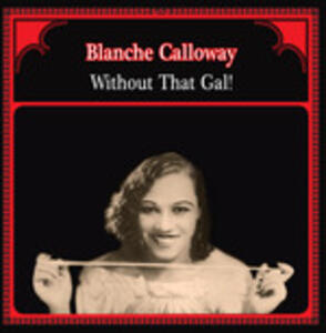 Without That Gal! - Vinile LP di Blanche Calloway