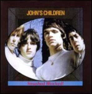Smashed Blocked! - CD Audio di John's Children