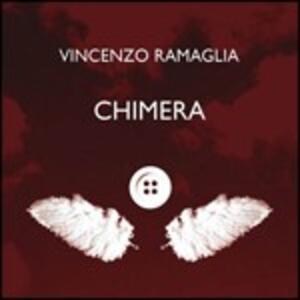 Chimera - CD Audio di Vincenzo Ramaglia