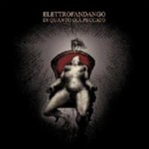 In quanto già peccato - CD Audio di Elettrofandango