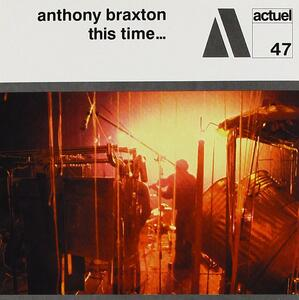 This Time - CD Audio di Anthony Braxton