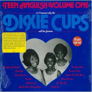Teen Anguish vol.1 - Vinile LP di Dixie Cups