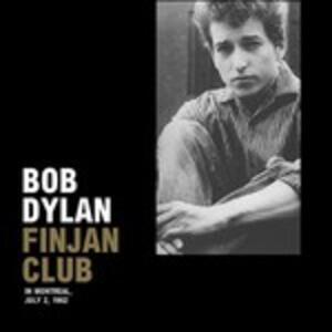 Finjan Club in Montreal 2-07-1962 - Vinile LP + CD Audio di Bob Dylan