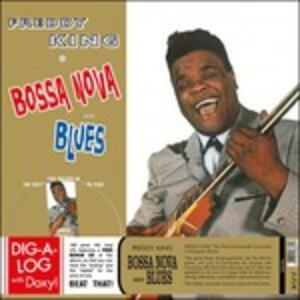 Bossa Nova and Blues - Vinile LP di Freddy King