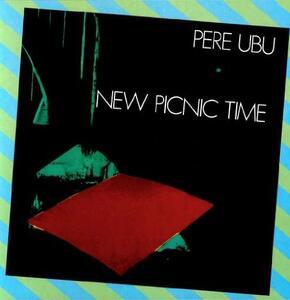 New Picnic Time - Vinile LP di Pere Ubu