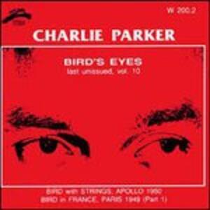 Bird's Eyes vol.10 - CD Audio di Charlie Parker