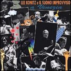 A Venezia - CD Audio di Lee Konitz,Orchestra Suono Improvviso