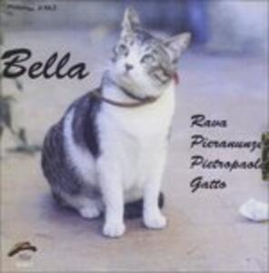 Bella - CD Audio di Roberto Gatto,Enrico Pieranunzi,Enrico Rava,Enzo Pietropaoli