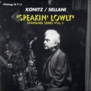 Speakin' Lowly - CD Audio di Lee Konitz,Renato Sellani