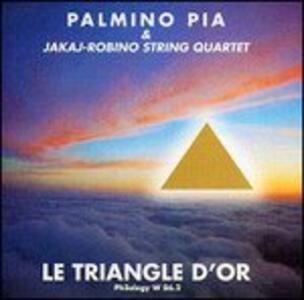 Le triangle d'or - CD Audio di Palmino Pia,Jakai String Quartet