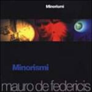 Minorismi - CD Audio di Mauro De Federicis