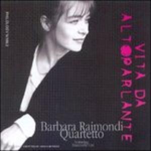 Vita da altoparlante - CD Audio di Barbara Raimondi