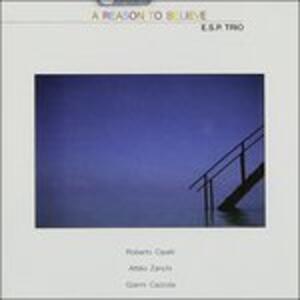 A Reason to Believe - CD Audio di ESP Trio
