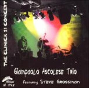 The Clinica 21 Concert - CD Audio di Steve Grossman,Giampaolo Ascolese