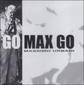 Go Max Go - CD Audio di Massimo Urbani