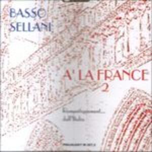 A la France vol.2 - CD Audio di Renato Sellani,Gianni Basso