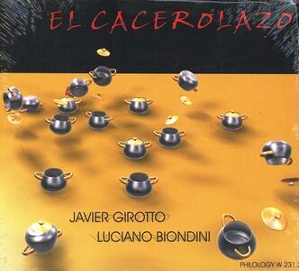 El Carcerolazo - CD Audio di Javier Girotto,Luciano Biondini