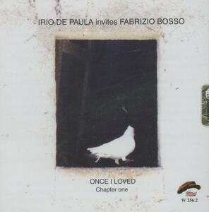 Once I Loved Chapter One - CD Audio di Fabrizio Bosso,Irio De Paula