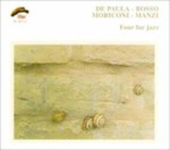 Four for Jazz - CD Audio di Massimo Moriconi,Fabrizio Bosso,Irio De Paula,Massimo Manzi
