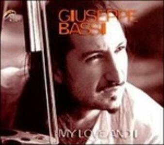 My Love and I - CD Audio di Giuseppe Bassi