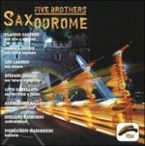 Saxodrome - CD Audio di Five Brothers