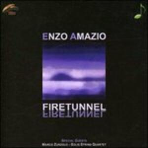 Fire Tunnel - CD Audio di Enzo Amazio