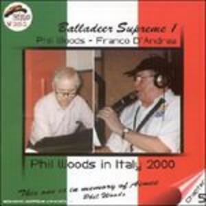 Balladeer Supreme 1 - CD Audio di Franco D'Andrea,Phil Woods