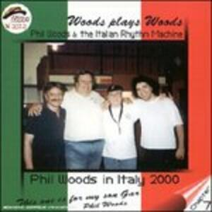Woods plays Woods - CD Audio di Phil Woods,Italian Rhythm Machine