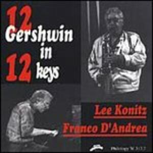 12 Gershwin in 12 Keys - CD Audio di Franco D'Andrea,Lee Konitz