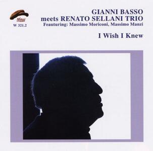 I Wish I Knew - CD Audio di Renato Sellani,Gianni Basso
