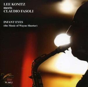 Infant Eyes. The Music of Wayne Shorter - CD Audio di Lee Konitz,Claudio Fasoli